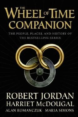 The Wheel of Time Companion: The People, Places, and History of the Bestselling Series (Hardcover)