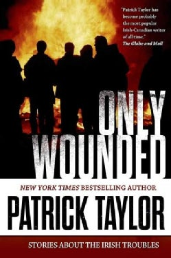 Only Wounded: Stories of the Irish Troubles (Paperback)