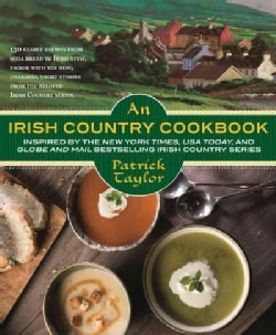 An Irish Country Cookbook: More Than 140 Family Recipes from Soda Bread to Irish Stew, Paired With Ten New, Charm... (Paperback)