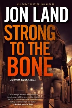 Strong to the Bone: A Caitlin Strong Novel (Hardcover)
