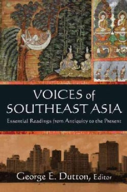 Voices of Southeast Asia: Essential Readings from Antiquity to the Present (Paperback)