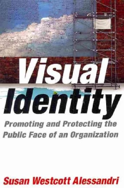 Visual Identity: Promoting and Protecting the Public Face of an Organization (Paperback)