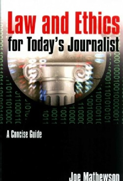 Law and Ethics for Today's Journalist: A Concise Guide (Paperback)