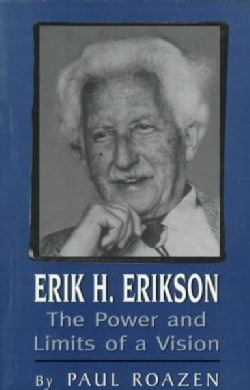 Erik H. Erikson: The Power and Limits of a Vision (Paperback)