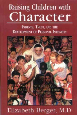 Raising Children With Character: Parents, Trust, and the Development of Personal Integrity (Hardcover)