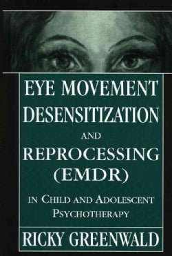 Eye Movement Desensitization and Reprocessing (Emdr) in Child and Adolescent Psychotherapy (Hardcover)