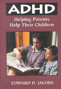 Adhd: Helping Parents Help Their Children (Hardcover)
