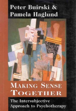 Making Sense Together: The Intersubjective Approach to Psychotherapy (Hardcover)