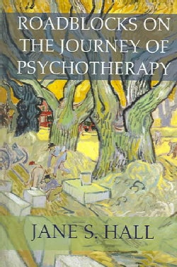 Roadblocks On The Journey Of Psychotheraphy (Hardcover)