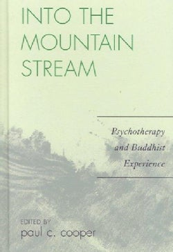 Into the Mountain Stream: Psychotherapy and Buddhist Experience (Hardcover)
