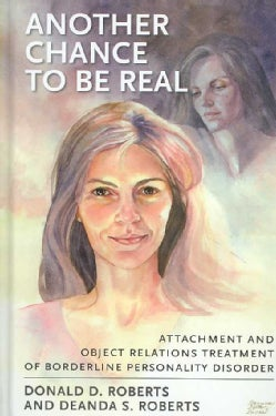 Another Chance to Be Real: Attachment and Object Relations Treatment of Borderline Personality Disorder (Hardcover)