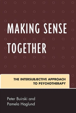 Making Sense Together: The Intersubjective Approach to Psychotherapy (Paperback)