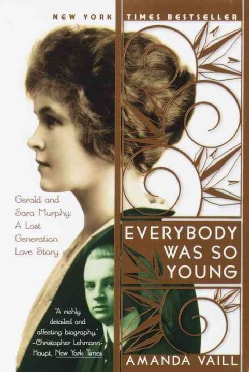 Everybody Was So Young: Gerald and Sara Murphy, a Lost Generation Love Story (Paperback)