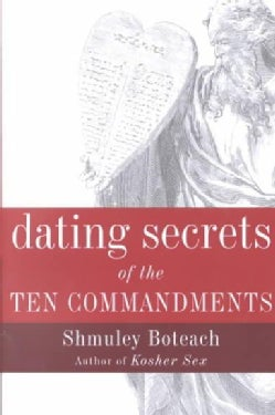 Dating Secrets of the Ten Commandments (Paperback)