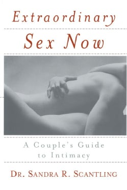 Extraordinary Sex Now: A Couple's Guide to Intimacy (Paperback)