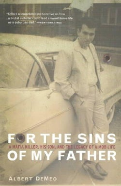 For the Sins of My Father: A Mafia Killer, His Son, and the Legacy of a Mob Life (Paperback)