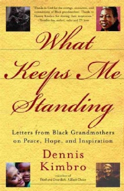 What Keeps Me Standing: A Black Grandmothers Guide to Peace, Hope & Inspiration (Paperback)