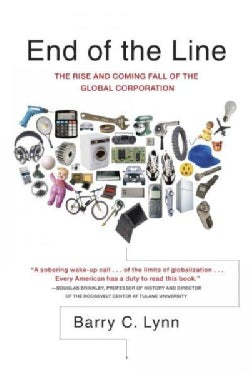 End of the Line: The Rise and Coming Fall of the Global Corporation (Paperback)
