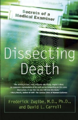Dissecting Death: Secrets of a Medical Examiner (Paperback)