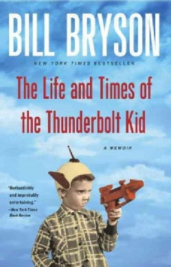 The Life and Times of The Thunderbolt Kid: A Memoir (Paperback)