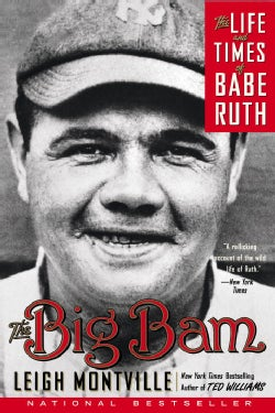 The Big Bam: The Life and Times of Babe Ruth (Paperback)