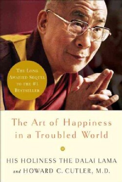 The Art of Happiness in a Troubled World (Hardcover)