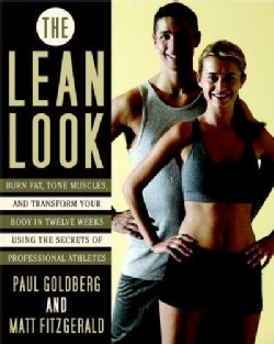 The Lean Look: Burn Fat, Tone Muscles, and Transform Your Body in Twelve Weeks Using the Secrets of Professional ... (Paperback)