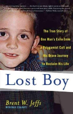 Lost Boy: The True Story of One Man's Exile from a Polygamist Cult and His Brave Journey to Reclaim His Life (Paperback)