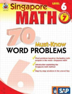 Singapore Math 70 Must-Know Word Problems, Level 6 (Paperback)