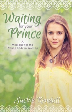 Waiting for Your Prince: A Message for the Young Lady in Waiting (Paperback)