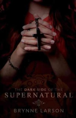The Dark Side of the Supernatural (Paperback)