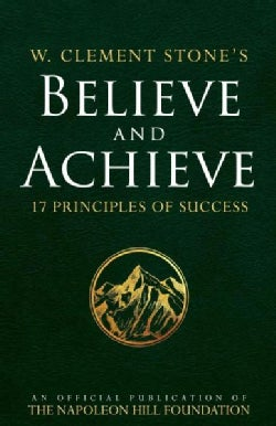 Believe and Achieve: 17 Principles of Success (Paperback)
