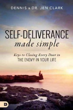 Self-Deliverance Made Simple: Keys to Closing Every Door to the Enemy in Your Life (Paperback)