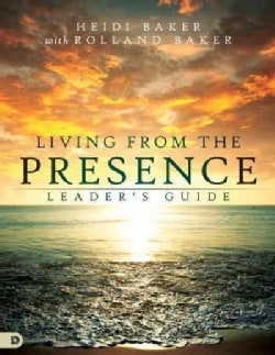 Living from the Presence: Principles for Walking in the Overflow of God's Supernatural Power (Paperback)