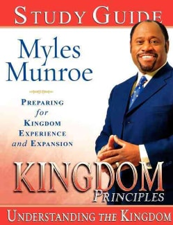 Kingdom Principles Study Guide: Preparing for Kingdom Experience and Expansion (Paperback)