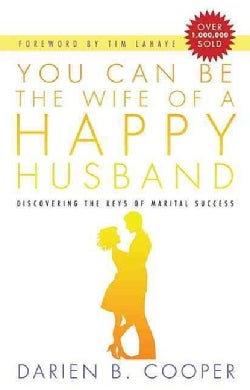 You Can Be the Wife of a Happy Husband: Discovering the Keys to Marital Success (Paperback)