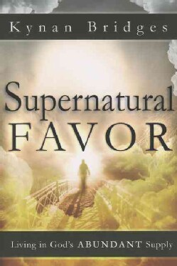 Supernatural Favor: Living in God's Abundant Supply (Paperback)