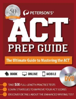 Peterson's ACT Prep Guide Plus 2016: The Ultimate Guide to Mastering the Act