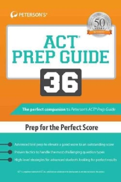 Peterson's ACT Prep Guide 36: Prep for the Perfect Score (Paperback)