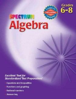 Spectrum Algebra: Grades 6-8 (Paperback)