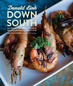 Down South: Bourbon, Pork, Gulf Shrimp & Second Helpings of Everything (Hardcover)
