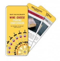 Max Mccalman's Wine and Cheese Pairing Swatchbook: 50 Pairings to Delight Your Palate (Paperback)