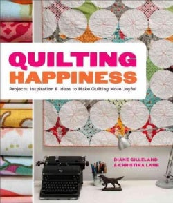 Quilting Happiness: Projects, Inspiration, and Ideas to Make Quilting More Joyful (Paperback)