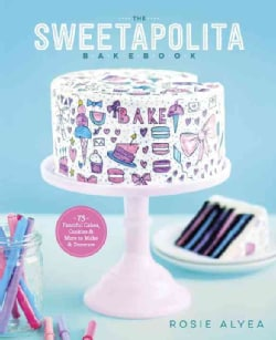 The Sweetapolita Bakebook: 75 Fanciful Cakes, Cookies & More to Make & Decorate (Paperback)