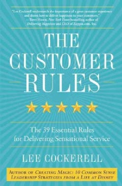 The Customer Rules: The 39 Essential Rules for Delivering Sensational Service (Hardcover)