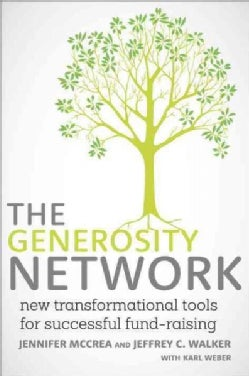 The Generosity Network: New Transformational Tools for Successful Fund-Raising (Hardcover)