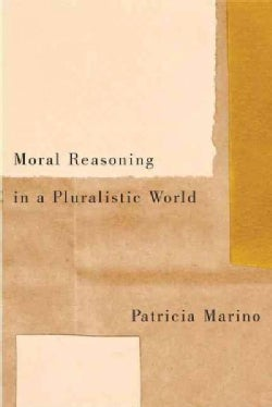 Moral Reasoning in a Pluralistic World (Hardcover)