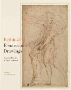 Rethinking Renaissance Drawings: Essays in Honour of David McTavish (Hardcover)