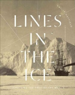 Lines in the Ice: Exploring the Roof of the World (Hardcover)