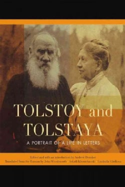 Tolstoy and Tolstaya: A Portrait of a Life in Letters (Hardcover)